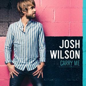 Josh Wilson – Carry Me