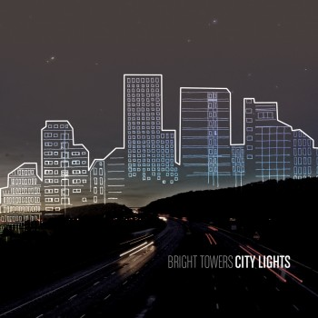 Bright Towers – City Lights