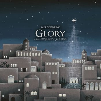 Glory: A Call to Worship at Christmas